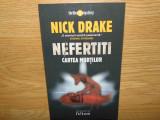 NEFERTITI.CARTEA MORTILOR -NICK DRAKE ED.HUMANITAS ANUL 2006
