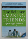 THE SCIENCE OF MAKING FRIENDS - HELPING SOCIALLY CHALLENGED TEENS AND YOUNG ADULTS by ELIZABETH A . LAUGESON , 2013 , DVD INCLUS *