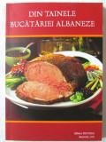 DIN TAINELE BUCATARIEI ALBANEZE -140 de retete traditionale, 2011