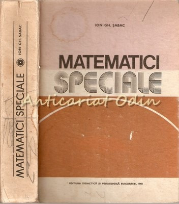 Matematici Speciale I - Ioan Gh. Sabac