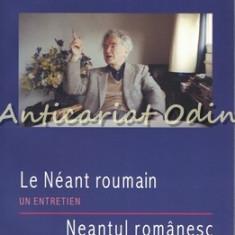 Le Neant Roumain Un Entretien - Emil Cioran, Luca Pitu, Sorin Antohi