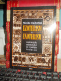 MOSHE HALBERTAL -EZOTERISM*EXOTERISM_RESTRICTIILE MISTERULUI IN TRADITIA IUDAICA