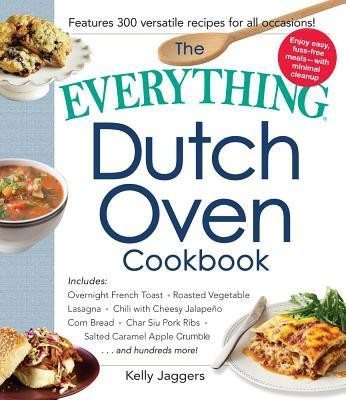 The Everything Dutch Oven Cookbook: Includes Overnight French Toast, Roasted Vegetable Lasagna, Chili with Cheesy Jalapeno Corn Bread, Char Siu Pork R foto