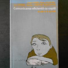 ADELE FABER - COMUNICAREA EFICIENTA CU COPIII * ACASA SI LA SCOALA