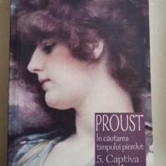 Marcel Proust, IN CAUTAREA TIMPULUI PIERDUT (vol 5): CAPTIVA/FUGARA