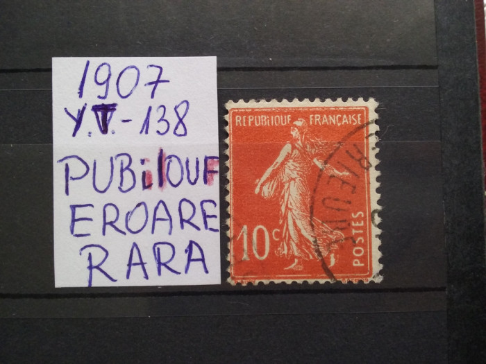 1907-Franta-Semanatoarea-Y.T.138-REPUBilOUF-EROARE-stampilat-RAR