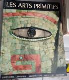LES ARTS PRIMITIFS, ORFEVRERIE, MOSAÏQUE, ARCHITECTURE, SCULPTURE, PEINTURE