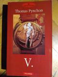 Thomas Pynchon V  658 pag Polirom 2006