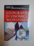 GEOGRAFIE ECONOMICA MONDIALA de SILVIU NEGUT , GHEORGHE VLASCEANU , FLORINA BRAN ...