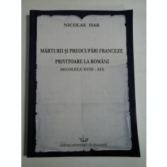MARTURII SI PREOCUPARI FRANCEZE PRIVITOARE LA ROMANI (autograf si dedicatie pentru Iulian Rincu) - SECOLELE XVIII - XIX - NICOLAE ISAR