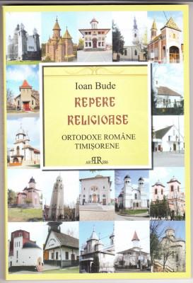 REPERE RELIGIOASE ORTODOXE ROMANE TIMISORENE - IOAN BUDE foto