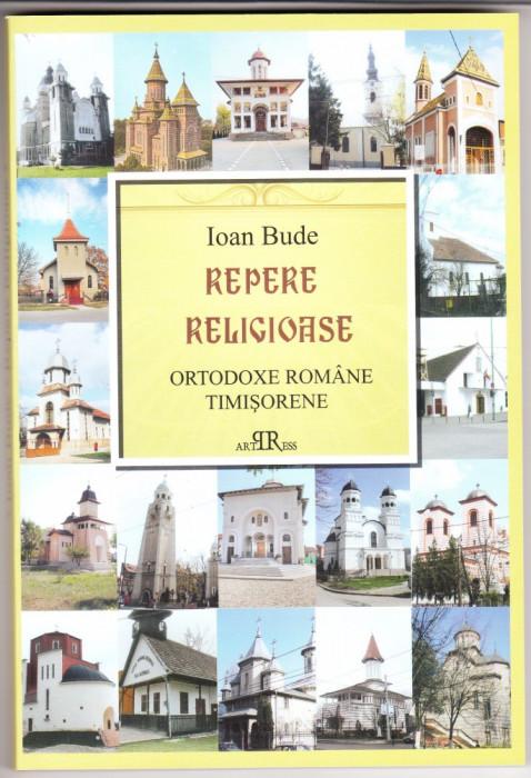 REPERE RELIGIOASE ORTODOXE ROMANE TIMISORENE - IOAN BUDE
