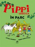 Pippi Sosetica in parc - Astrid Lindgren, Editura Cartea Copiilor