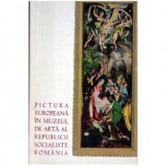 Pictura europeana in muzeul de arta al Republicii Socialiste Romania - Album foto