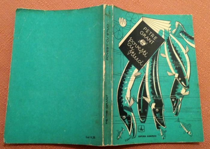 Povesti Cu Stiuci. Cu ilustratiile autorului - Petre Grant