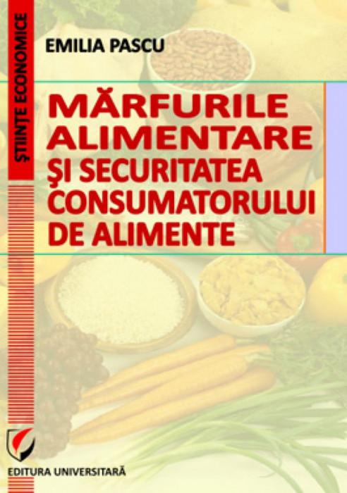 Marfurile alimentare si securitatea consumatorului de alimente