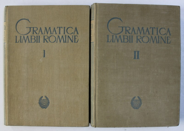 GRAMATICA LIMBII ROMANE, VOL. I - II, EDITIA A II - A REVAZUTA SI ADAUGITA de FINUTA ASAN, RODICA OCHESANU, I. RIZESCU, MIRCEA MITRAN, 1963