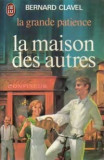 Bernard Clavel - La maison des autres ( LA GRANDE PATIENCE I )