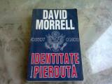 IDENTITATE PIERDUTA - DAVID MORRELL