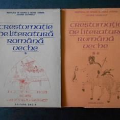 I. C. CHITIMIA, STELA TOMA - CRESTOMATIE DE LITERATURA ROMANA VECHE 2 volume