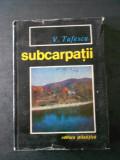 V. TUFESCU - SUBCARPATII. SI DEPRESIUNILE MARGINALE ALE TRANSILVANIEI