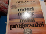 MITURI ANTICE SI MITUL PROGRESULUI - ANGELO MORETTA (DAN PETRASINCU), ED TEHNICA