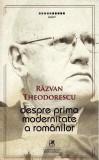 Despre prima modernitate a romanilor   Razvan Theodorescu