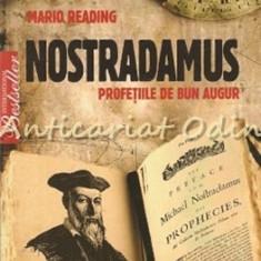 Nostradamus. Profetiile De Bun Augur - Mario Reading
