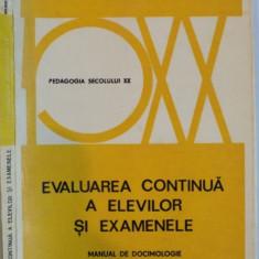 EVALUAREA CONTINUA A ELEVILOR SI EXAMENELE, MANUAL DE DOCIMOLOGIE de GILBERT DE LANDSHEERE, 1975 *PREZINTA SUBLINIERI IN TEXT