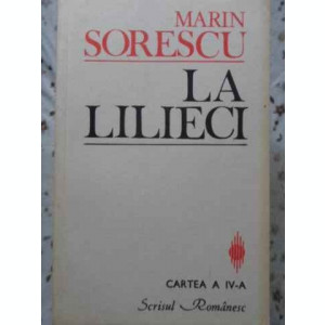 LA LILIECI CARTEA A IV-A - MARIN SORESCU