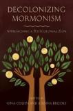Decolonizing Mormonism: Approaching a Postcolonial Zion