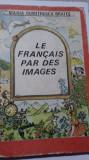 La Francais par des images - Maria Dumitrescu Brateș