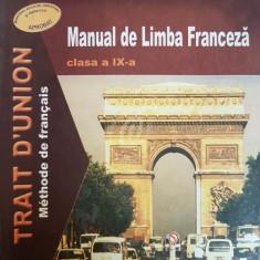 Trait d Union. Manual de limba franceza, clasa a IX-a