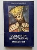 Constantin Rezachevici - Constantin Brancoveanu - Zarnesti 1690  (poza cuprins), Alta editura
