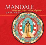 Mandale japoneze. Armonie prin culori si forme/***, Curtea Veche Publishing