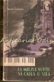 La Miezul Noptii Va Cadea O Stea - Theodor Constantin, 1957