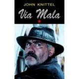 Via Mala, Volumul 1 - John Knittel