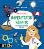 Vreau să fiu inventator faimos