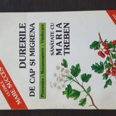 DURERILE DE CAP SI MIGRENA - MARIA TREBEN. 1996