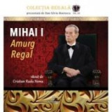 Mihai I. Amurg Regal - Cristian Radu Nema