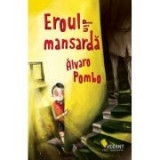 Eroul din mansarda - Alvaro Pombo