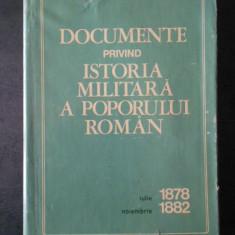 DOCUMENTE PRIVIND ISTORIA MILITARA A POPORULUI ROMAN 1878 - 1882 {1974}