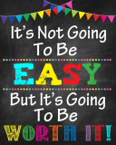 Sticker Motivational - It s not going to be easy, but it s going to be worth it! - 77x100 cm