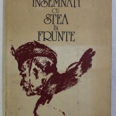 INSEMNATI CU STEA IN FRUNTE , POVESTIRI DIN RAZBOIUL DE INDEPENDENTA 1877 de ADA ORLEANU , ILUSTRATII de NICOLAE GRIGORESCU , SAVA HENTIA , CAROL POPP