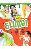 Hello, slime!