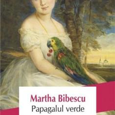 Papagalul verde | Martha Bibescu, Polirom