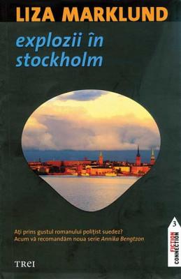 Explozii in Stockholm de Liza Marklund Colectia Fiction Connection 3 foto