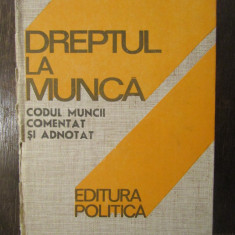 DREPTUL LA MUNCA - CODUL MUNCII COMENTAT SI ADNOTAT