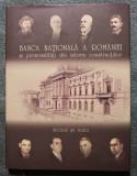 Nicolae Șt. Noica - B.N.R. și personalități din istoria construcțiilor