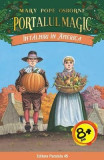 Portalul magic 23: Intalniri in America - Mary Pope Osborne